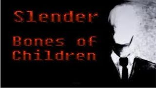 Slender - Bones Of Children |Horror-Game|