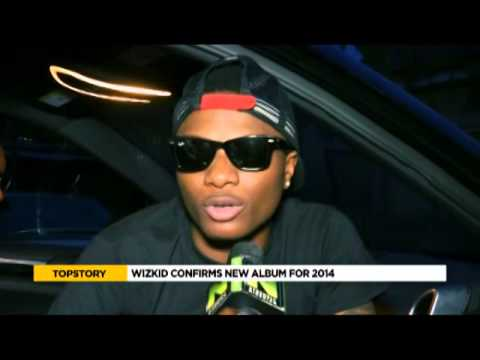 Exclusive: Wizkid Confirms New Album For 2014 video