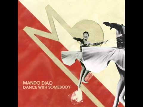 Mando Diao Dance with somebody