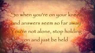 Just Be Held By Casting Crowns W