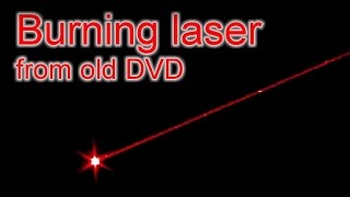 DIY Extremly powerful burning laser from old DVD / Мощный лазер из старого DVD (reload)