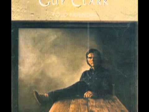 Guy Clark - Come From The Heart