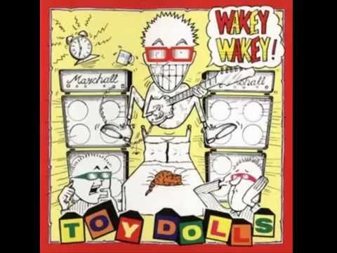 Toy Dolls - Wakey Wakey