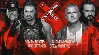 Dream Team Roman Reigns and The Undertaker vs Shane McMahon and Drew McIntyre at #ExtremeRules