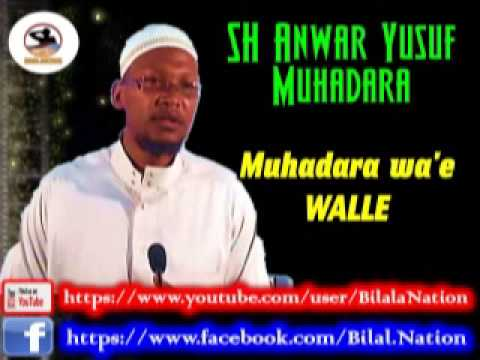 SHEEK ANWAR YUSUF MUHADARA WALLE