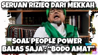 Seruan Rizieq Shihab Soal People Power, Balas Saja: Bodo Amat!