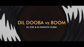 download lagu Dil Dooba Vs Boom Mashup  Dj Shadow Dubai gratis