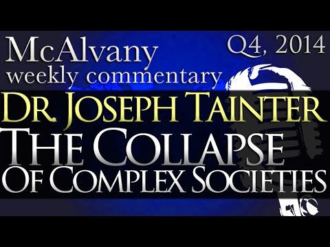 Will Our Society Survive Complexity? Dr. Joseph Tainter Interview | McAlvany Commentary 2014
