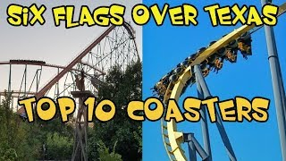 Top 10 Roller Coasters at Six Flags Over Texas!
