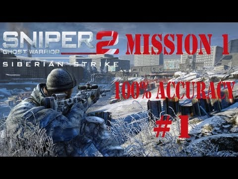 Sniper Ghost Warrior 2 Siberian Strike DLC 100% Accuracy Walkthrough Mission 1 Expert Difficulty P1