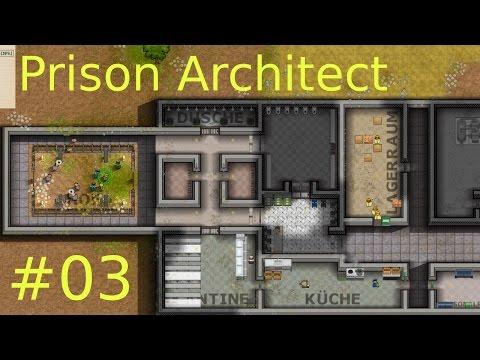 Let´s Play Prison Architect [German] HD #03 Die ersten Häftlinge kommen!