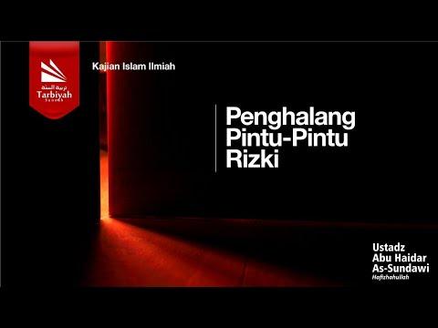 Ceramah Agama Islam Penghalang Pintu-Pintu Rizki - Ustadz Abu Haidar Assundawy