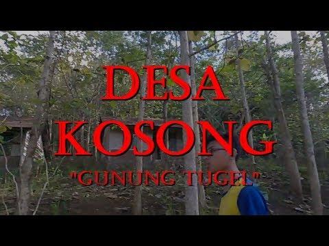 DESA KOSONG - GUNUNG TUGEL [PART 1] | Blusukan Horror #1