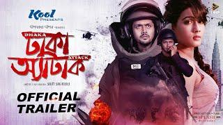 Dhaka Attack (2017) | Bengali Film | Official Trailer | Arifin Shuvoo | Mahiya Mahi | Dipankar Dipon