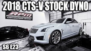 2018 CTS-V Stock Dyno Numbers | RPM S6 E23