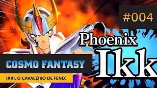 Ikki, o Cavaleiro de Fênix  — Cosmo Fantasy #004