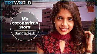 My Coronavirus Story: Bangladeshi patient