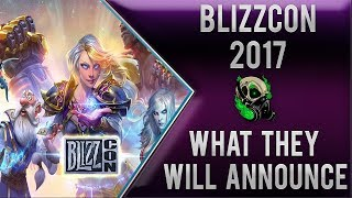 What Blizz Will Announce At Blizzcon 2017 - World of Warcraft, Diablo, Heros, Hearthstone