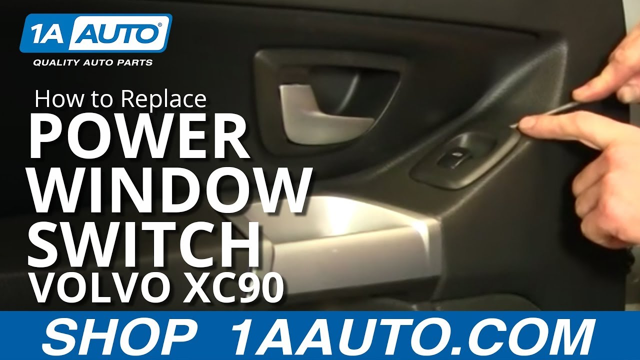 How To Install Remove Power Window Switch Volvo Xc90 03 12