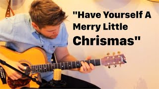 Have Yourself A Merry Little Christmas (Fingerstyle arrangement) - Emil Ernebro