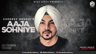 Aaja Sohniye (Full Video) | Gurdeep Mehndi | Music & Sound | Latest Punjabi Song 2018