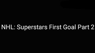 NHL: Superstars First Goal Part 2