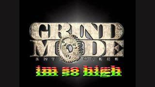 download lagu Grind Mode - I'm So High gratis