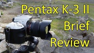 Pentax K-3 II Brief Review