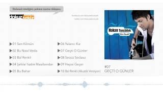 Hakan Tunçbilek - Geçti O Günler (Official Audio)