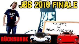 JBB 2018 FINALE (RR) * HERR KUCHEN vs TIMATIC * ANALYSE/REACTION