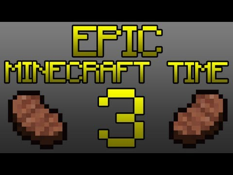 Epic Minecraft Time 3