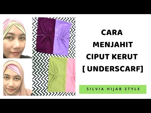 #1 DIY : How to make a Hijab Underscraf - Cara Membuat Ciput Kerut Risty Tagor