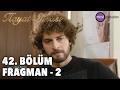 Hayat Şarkısı 42. Bölüm - Fragman 2