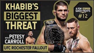 Khabib's Biggest Threat? UFC Rochester Fallout w/ Petesy Carroll | A Few Good Fights #12