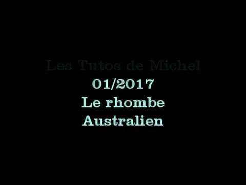 Les tutos de Michel : Le Rhombe australien