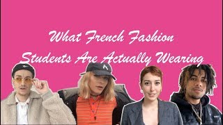 What French Fashion Students Are Actually Wearing