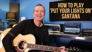 How to play 'Put Your Lights On' by Santana ft  Everlast