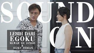 Download lagu Rizky Febian & Mawar de Jongh - Lebih Dari Egoku | Sound On