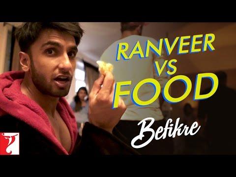 Ranveer Vs Food | Behind The Scenes | #befikre | Ranveer Singh | Vaani Kapoor