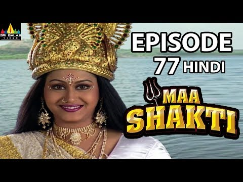 Maa Shakti Devotional Serial Episode 77 | Hindi Bhakti Serials | Sri Balaji Video
