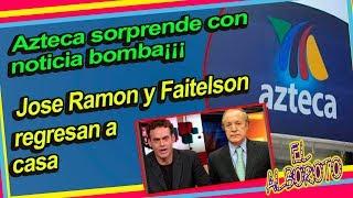 Regresan a TV Azteca, Jose Ramon Fernandez y David Faitelson