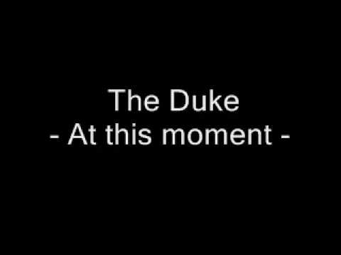 The Duke - At this moment -