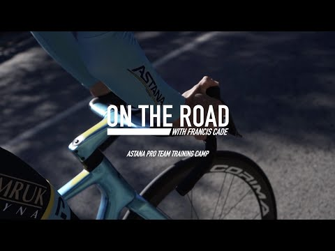 On The Road with Francis Cade | Astana Pro Team Training Camp