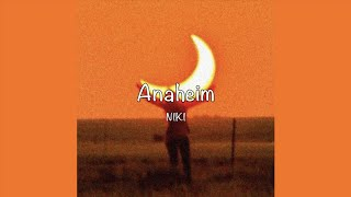 / Anaheim - NIKI (Lyrics) /