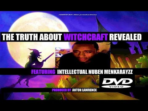 THE TRUTH ABOUT WITCHCRAFT REVEALED feat Intellectual Nuben Menkarayzz (DVD) Prod by A Lawrence (HQ)