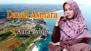 Download lagu DAWAI ASMARA (Rhoma Irama) - Aura Bylqis # Dangdut Cover