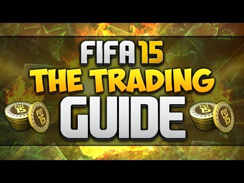 FIFA 15 | The Trading Guide - MAKE 100K A DAY!!!