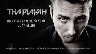 Tha Playah & Promo ft. Snowflake - Down Below