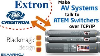 TCP control ATEM Switchers for Crestron, Extron and other AV systems