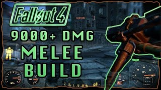 9,000+ Damage Melee Build! | Fallout 4 (Ultimate Melee Build!)